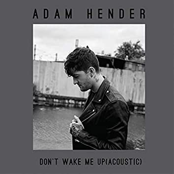 Don't Wake Me Up (Acoustic)