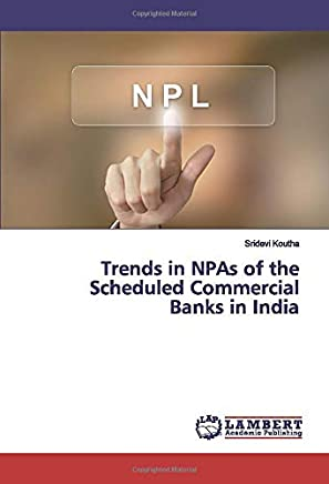 Trends in NPAs of the Scheduled Commercial Banks in India