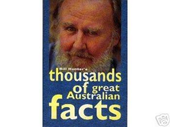Paperback Bill Hunter's Thousands of Great Australian Facts Book
