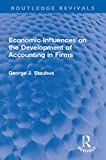 Economic Influences on the Development of Accounting in Firms...