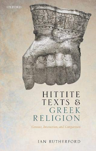 Hittite Texts and Greek Religion: Contact, Interaction, and Comparison