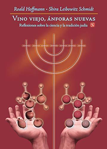 Vino viejo, ánforas nuevas. Reflexiones sobre la ciencia y la tradición judía: Reflexiones Sobre la Ciencia y la Tradicion Judia (Ciencia y Tecnología)