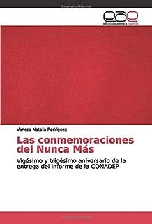 Las conmemoraciones del Nunca Más: Vigésimo y trigésimo aniversario de la entrega del Informe de la CONADEP (Spanish Edition)