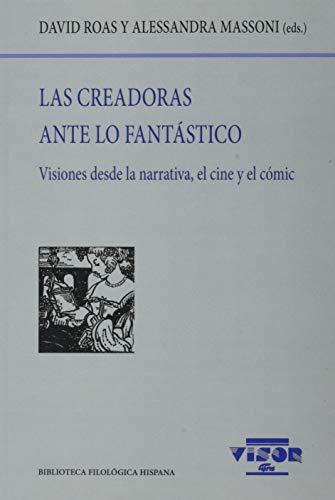 Las creadoras ante lo fantástico: Visiones desde la narrativa, el cine y el cómic: 241 (Biblioteca Filológica Hispana)