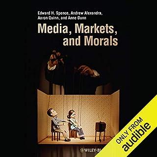 Media, Markets, and Morals cover art