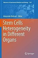 Stem Cells Heterogeneity in Different Organs