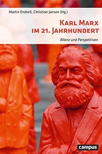 Karl Marx im 21. Jahrhundert: Bilanz und Perspektiven