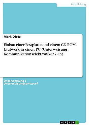 Einbau einer Festplatte und einem CD-ROM Laufwerk in einen PC (Unterweisung Kommunikationselektroniker / -in)
