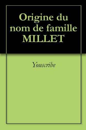 Origine du nom de famille MILLET (Oeuvres courtes) PDF Books