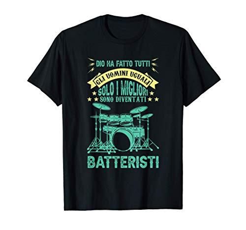Detti Drummer E Batterista Regali I Migliori Sono Batteristi Maglietta