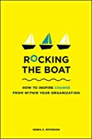 Rocking the Boat: How Tempered Radicals Effect Change Without Making Trouble