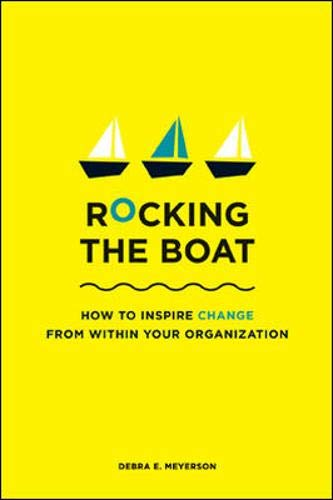 Rocking the Boat: How to Effect Change Without Making Trouble: How to Effect Change Without Making Orouble
