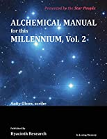 Alchemical Manual for this Millennium Volume 2