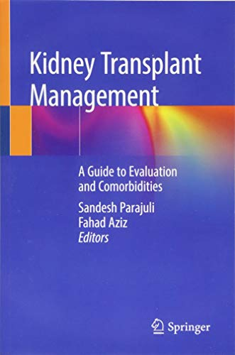 Kidney Transplant Management: A Guide to Evaluation and Comorbidities