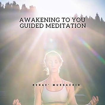 Awakening to You Guided Meditation