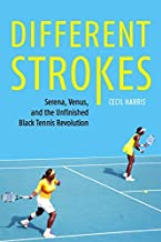 Different Strokes: Serena, Venus, and the Unfinished Black Tennis Revolution