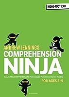 Comprehension Ninja for Ages 8-9: Comprehension worksheets for Year 4