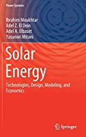 Solar Energy: Technologies, Design, Modeling, and Economics (Power Systems)