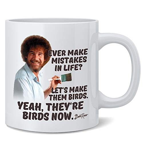 Bob Officially Licensed Ross Mug Ever Make Mistakes in Life Lets Make Them Birds Theyre Birds Now Word Art Motivational Retro Vintage Positive Energy Ceramic Coffee Mug Tea Cup Fun Novelty Gift 12 oz