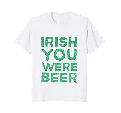 Irish You Were Beer Shirt Funny St Patricks Day Men Women
