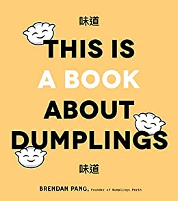 This Is a Book About Dumplings by [Brendan Pang]