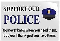 コレクター向けのウォールアート、私たちの警察をサポート、いつあなたがそれらを必要とするかわからない、しかしあなたはそれらを持っている神に感謝します。