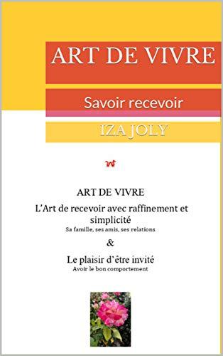 ART DE VIVRE: Savoir recevoir