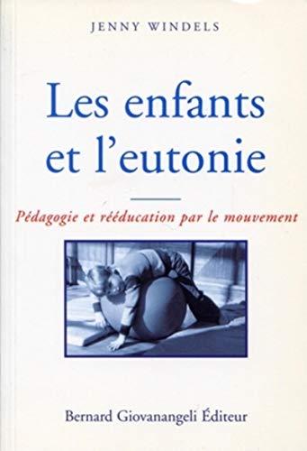 Les enfants et l'eutonie : Pédagogie et rééducation par le mouvement (Sante Bien Etre)