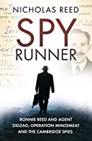 The Spy Runner: Ronnie Reed and Agent Zigzag, Operation Mincemeat and the Cambridge Spies