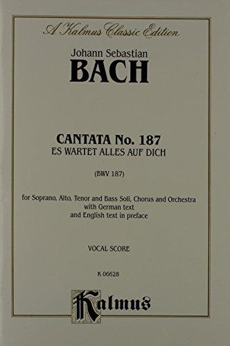 Cantata No. 187 -- Es wartet alles auf dich: SATB with SAB Soli (Kalmus Edition)