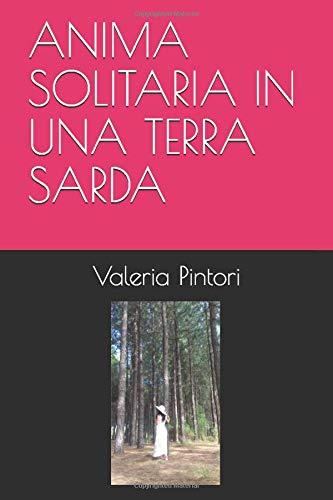 ANIMA SOLITARIA IN UNA TERRA SARDA: poesie