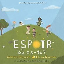 Espoir, où es-tu? (French Edition)