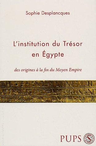 L'institution du Trésor en Egypte : Des origines à la fin du Moyen Empire