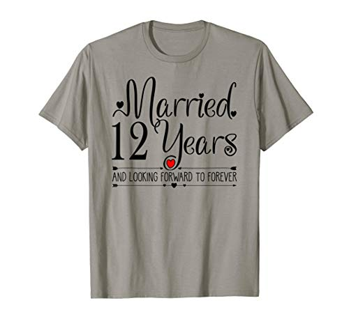 12th Wedding Anniversary Gifts Her Just Married 12 Years Ago T-Shirt
