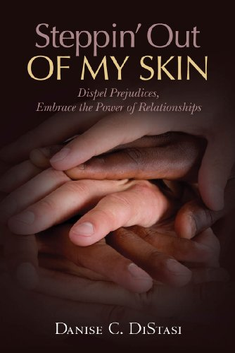 Steppin' Out of My Skin: Dispel Prejudices, Embrace the Power of Relationships (English Edition)