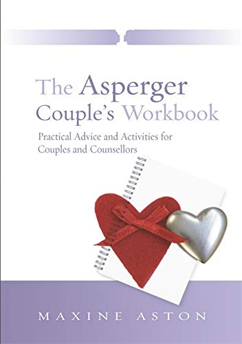 The Asperger Couple's Workbook: Practical Advice and Activities for Couples and Counsellorsの詳細を見る