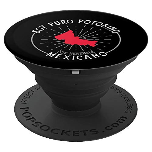 Soy Puro Potosino Por Herencia Mexicano San Luis Potosi PopSockets Grip and Stand for Phones and Tablets