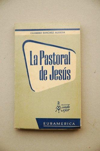 La Pastoral de Jesús / Casimiro Sánchez Aliseda