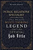Public Relations Specialist Only Because Multi Tasking Legend Isn't An Official Luxury Job Title Working Cover Notebook Planner: Event, Weekly, 120 ... A5, 5.24 x 22.86 cm, 6x9 inch, Goal, Hour -  Independently published