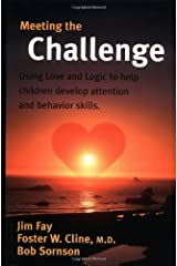 Meeting the Challenge: Using Love and Logic to Help Children Develop Attention and Behavior Skills Paperback