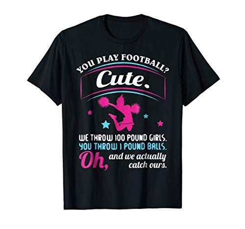 Cheerleading Quotes & Shirts You Play Football That's Cute