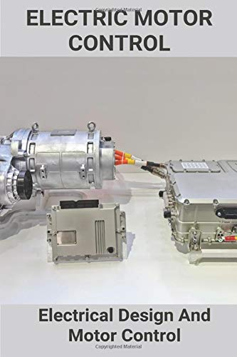 Electric Motor Control: Electrical Design And Motor Control: What Is The Advantage Of Motor Control
