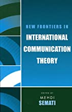 New Frontiers in International Communication Theory (Communication, Media, and Politics) (English Edition)