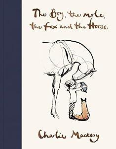 The Boy, The Mole, The Fox and The Horse (English Edition) par Charlie Mackesy
