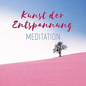 Kunst der Entspannung (Meditation - Spirituelles Yoga, Schlaflosigkeit Heilung, Beruhigendes Spa, Heilende Audiotherapie)