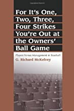 For It's One, Two, Three, Four Strikes You're Out at the Owners' Ball Game: Players Versus Management in Baseball