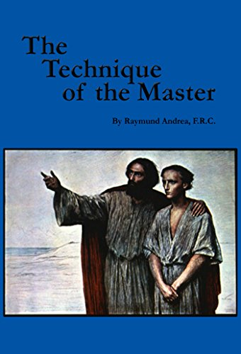 The Technique of the Master (Rosicrucian Order AMORC Kindle Editions)