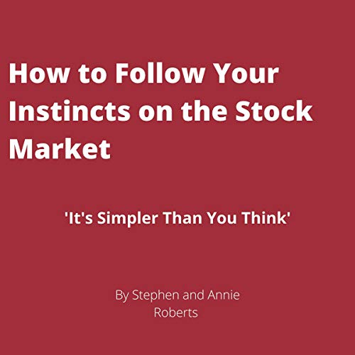How to Follow Your Instincts on the Stock Market Titelbild
