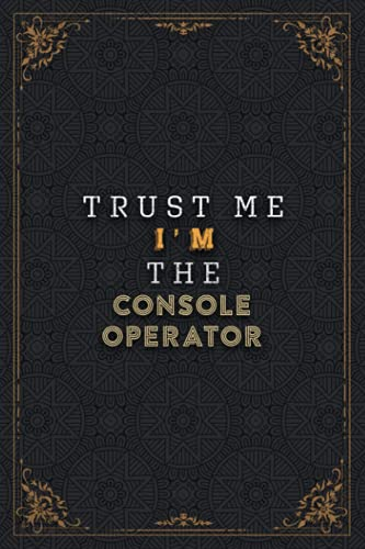 Console Operator Notebook Planner - Trust Me I'm The Console Operator Job...