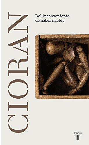 Del inconveniente de haber nacido - E. M. Cioran